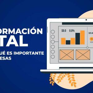 Transformación digital. Qué es y por qué es importante para las empresas
